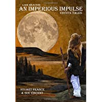 An Imperious Impulse: Coyote Tales