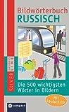 Bildwoerterbuch Russisch. Compact SilverLine: Die 500 wichtigsten Woerter zum Lernen und Zeigen. Mit Lautschrift