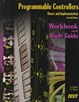 Programmable Controllers: Workbook and Study Guide