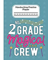 2nd Grade Magical Crew - Handwriting Practice Paper: Pre-k And Kindergarten 1st ,2nd,3rd GradeEarly Stage Of Handwriting Practice Doted Line Workbook Composition Notebook For Kids