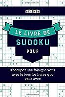 Le livre de Sudoku pour s'occuper une fois que vous avez lu tous les livres que vous avez