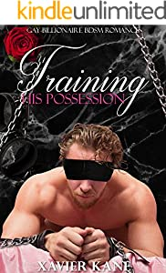 Training His Possession: (Gay Billionaire BDSM Romance) (English Edition)
