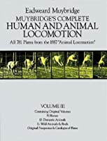 "Muybridge's Complete Human and Animal Locomotion, Vol. III: All 781 Plates from the 1887 ""Animal Locomotion"" (Muybridge's Complete Human & Animal Locomotion)"