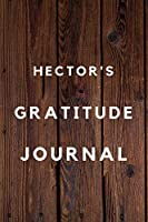 Hector's Gratitude Journal: 2020 New Year Planner Goal Journal Gift for Hector  / Notebook / Diary / Unique Greeting Card Alternative