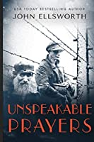 Unspeakable Prayers (Historical Fiction Book)