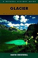 Glacier National Park: A Natural History Guide (National Parks Natural History)