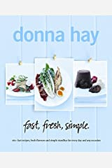 fast, fresh, simple.: 160+ Fast Recipes, Fresh Flavours and Simple Standbys for Every Day and Any Occasion Paperback