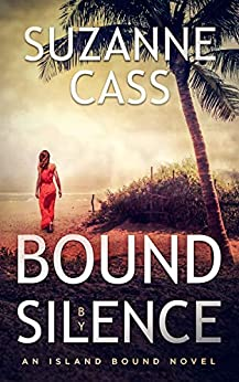 Bound by Silence: An Island Bound Novel by [Cass, Suzanne]