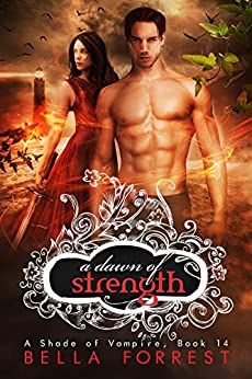 A Shade of Vampire 14: A Dawn of Strength by [Forrest, Bella]