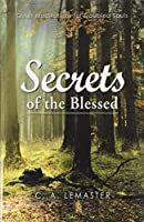 Secrets of the Blessed: Quiet Meditations for Troubled Souls