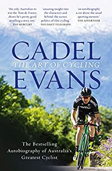 The Art of Cycling by [Evans, Cadel]