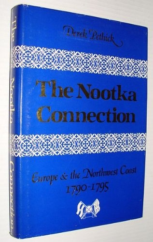 The Nootka Connection; Europe and the Northwest Coast 1790-1795.