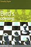 Bird's Opening: Detailed Coverage Of An Underrated And Dynamic Choice For White (Everyman Chess)