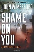 SHAME ON YOU (An Ozzie Novak Thriller)