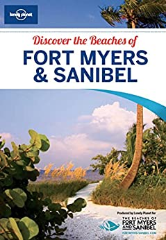 Lonely Planet Discover the Beaches of Fort Myers & Sanibel by [Planet, Lonely]