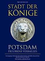Stadt der Koenige - Potsdam, Preussens Versailles. CD