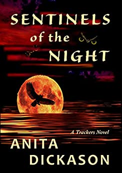Sentinels of the Night: A Trackers Novel by [Dickason, Anita]