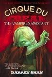 Cirque Du Freak #2: The Vampire's Assistant: Book 2 in the Saga of Darren Shan