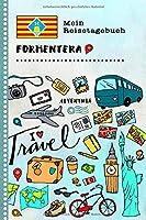 Formentera Mein Reisetagebuch: Kinder Reise Aktivitaetsbuch zum Ausfuellen, Eintragen, Malen, Einkleben A5 - Ferien unterwegs Tagebuch zum Selberschreiben -  Urlaubstagebuch Journal fuer Maedchen, Jungen