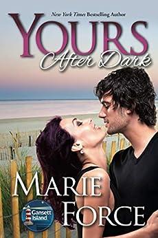 Yours After Dark, A Gansett Island Novel (Gansett Island Series) by [Force, Marie]