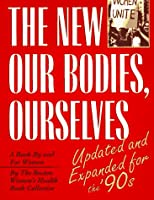 New Our Bodies, Ourselves: A Book by and for Women