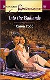 Into The Badlands (Harlequin Superromance)