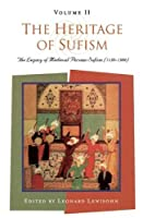 The Heritage of Sufism: The Legacy of Medieval Persian Sufism (1150-1500)