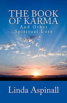 The Book Of Karma: And Other Spiritual Lore by [Aspinall, Linda]