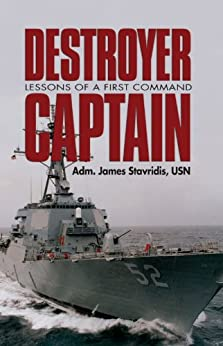 Destroyer Captain: Lessons of a First Command by [Stavridis, James]