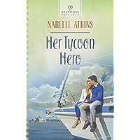Her Tycoon Hero (Heartsong Presents)