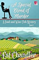 A Special Blend of Murder: A Food & Wine Club Mystery Book 1 (Volume 1) [並行輸入品]
