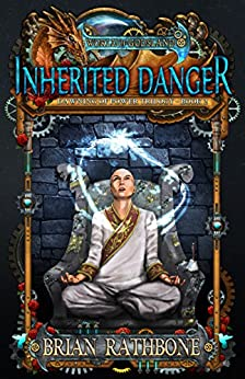 Inherited Danger (The Dawning of Power trilogy Book 2) by [Rathbone, Brian]
