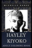 Hayley Kiyoko Adult Coloring Book: Iconic Dream Pop Star and Millennial Singer Inspired Coloring Book for Adults (Hayley Kiyoko Books)