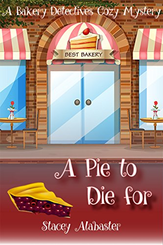 A Pie to Die For: A Bakery Detectives Cozy Mystery (English Edition)