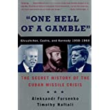 """One Hell of a Gamble"" – Khrushchev, Castro, and Cuban Missile Crisis: Khrushchev, Castro, and Kennedy, 1958-1964"
