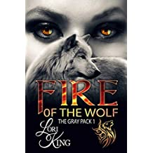 Fire of the Wolf (The Gray Pack Book 1)