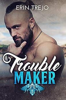 Troublemaker by [Trejo, Erin]