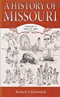 A History Of Missouri: 1919 To 1953 (History of Missouri (Paperback))