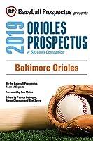 Baltimore Orioles, 2019: A Baseball Companion