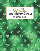 The Ultimate Household Management Planner Book: Green Glam   Home Tracker   Family Record   Calendar   Contacts   Password   School   Medical Dental Babysitter   Goals Financial Budget Expense