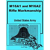 M16A1 and M16A2 Rifle Marksmanship