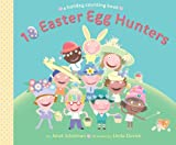 10 Easter Egg Hunters: A Holiday Counting Book