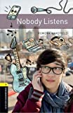 Oxford Bookworms Library: Level 1: : Nobody Listens Audio Pack