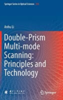 Double-Prism Multi-mode Scanning: Principles and Technology (Springer Series in Optical Sciences)