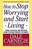 [ HOW TO STOP WORRYING AND START LIVING (REVISED)[ HOW TO STOP WORRYING AND START LIVING (REVISED) ] BY CARNEGIE, DALE ( AUTHOR )OCT-05-2004 PAPERBACK ] By Carnegie, Dale ( Author ) Oct- 2004 [ Paperback ]