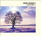 ZARD BLEND II ~LEAF & SNOW~ 画像