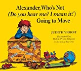 Alexander, Who's Not  Going to Move: Do You Hear Me? I Mean It