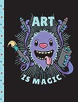 Cute Monster Art Is Magic Notebook: Graph Journal, School Math Teachers Students, 5x5 Quad Ruled Graph Paper, 200 Pages (8.5 X 11)