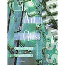 The Art of Glass: Integrating Architecture and Glass