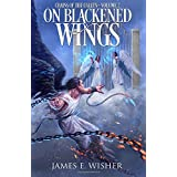 On Blackened Wings: Chains of the Fallen Arc Book 2 (Soul Force Saga) (Volume 5)